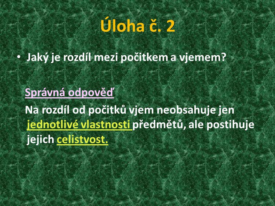 Úloha č.2 Jaký je rozdíl mezi počitkem a vjemem.