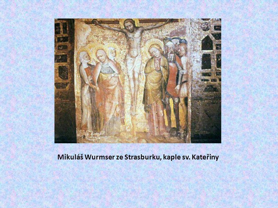 Mikuláš Wurmser ze Strasburku, kaple sv. Kateřiny