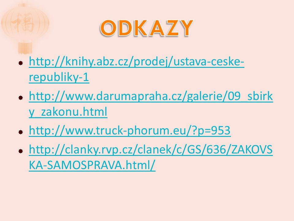  http://knihy.abz.cz/prodej/ustava-ceske- republiky-1 http://knihy.abz.cz/prodej/ustava-ceske- republiky-1  http://www.darumapraha.cz/galerie/09_sbirk y_zakonu.html http://www.darumapraha.cz/galerie/09_sbirk y_zakonu.html  http://www.truck-phorum.eu/?p=953 http://www.truck-phorum.eu/?p=953  http://clanky.rvp.cz/clanek/c/GS/636/ZAKOVS KA-SAMOSPRAVA.html/ http://clanky.rvp.cz/clanek/c/GS/636/ZAKOVS KA-SAMOSPRAVA.html/