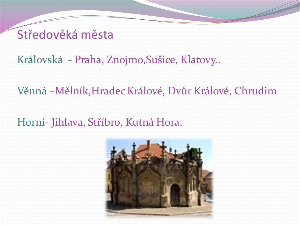 Středověká města Královská - Praha, Znojmo,Sušice, Klatovy..