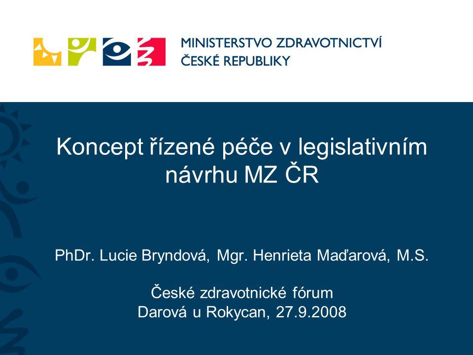 Koncept řízené péče v legislativním návrhu MZ ČR PhDr.