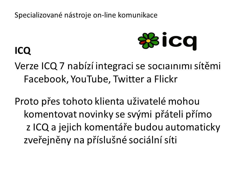 ICQ Verze ICQ 7 nabízí integraci se sociálními sítěmi Facebook, YouTube, Twitter a Flickr Proto přes tohoto klienta uživatelé mohou komentovat novinky