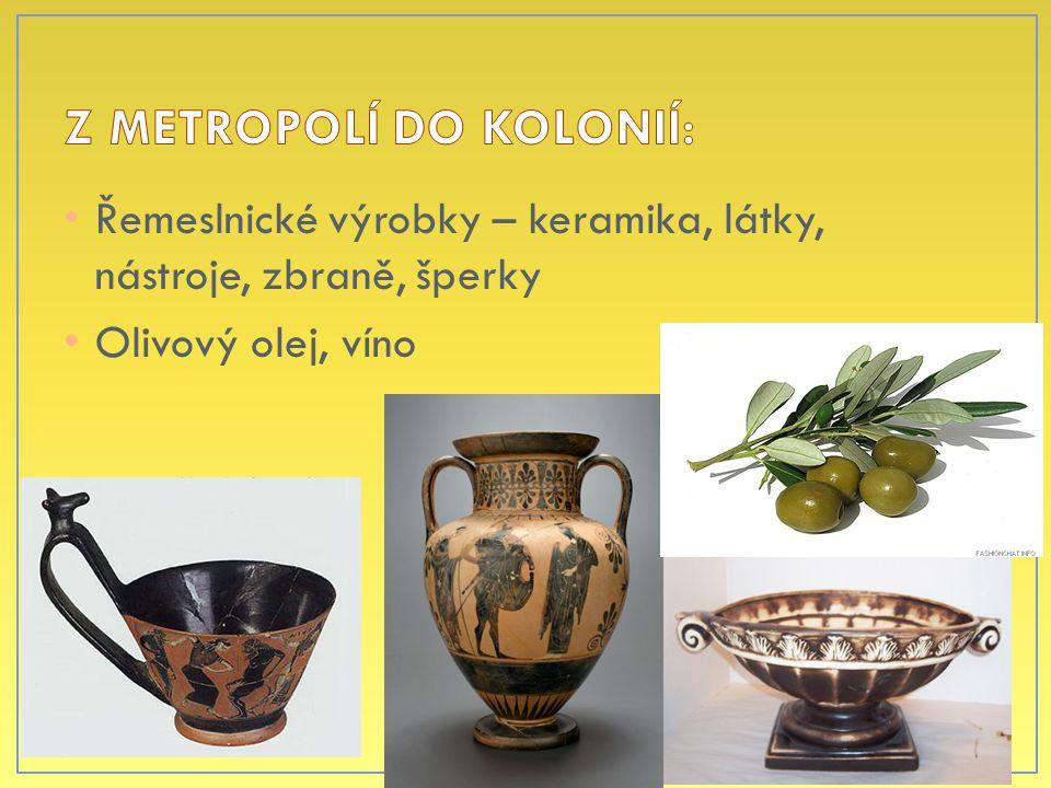 Řemeslnické výrobky – keramika, látky, nástroje, zbraně, šperky Olivový olej, víno