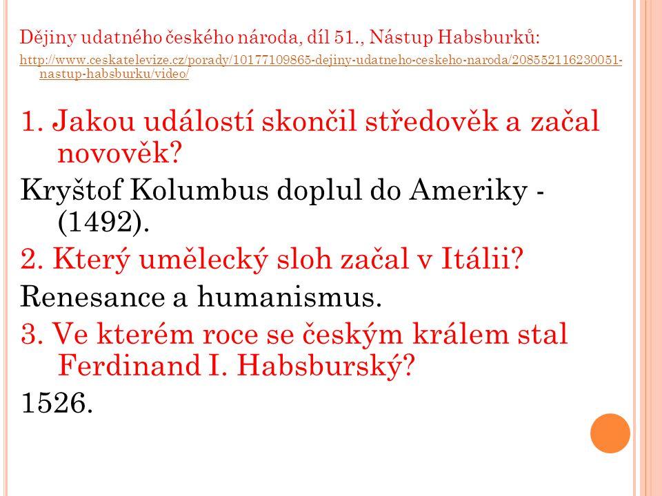 Dějiny udatného českého národa, díl 51., Nástup Habsburků: http://www.ceskatelevize.cz/porady/10177109865-dejiny-udatneho-ceskeho-naroda/2085521162300