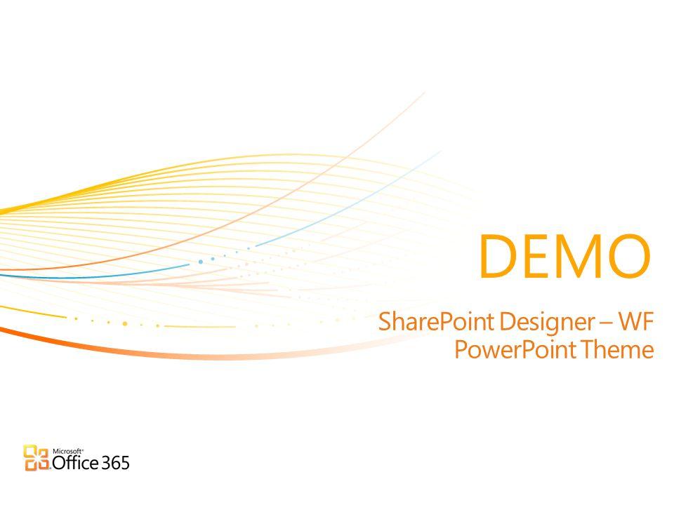 SharePoint Designer – WF PowerPoint Theme DEMO