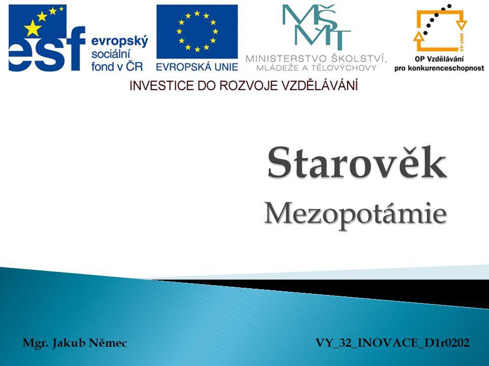 Mezopotámie Mgr. Jakub NěmecVY_32_INOVACE_D1r0202