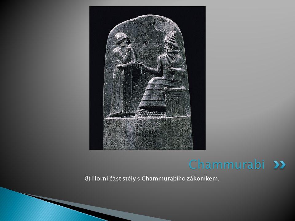 8) Horní část stély s Chammurabiho zákoníkem. Chammurabi