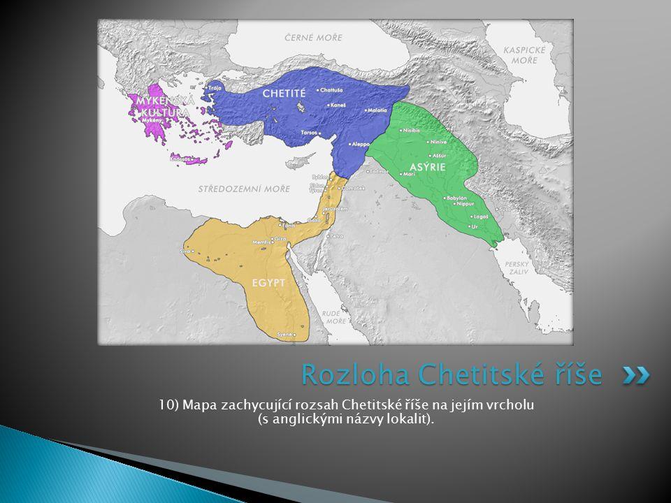10) Mapa zachycující rozsah Chetitské říše na jejím vrcholu (s anglickými názvy lokalit). Rozloha Chetitské říše