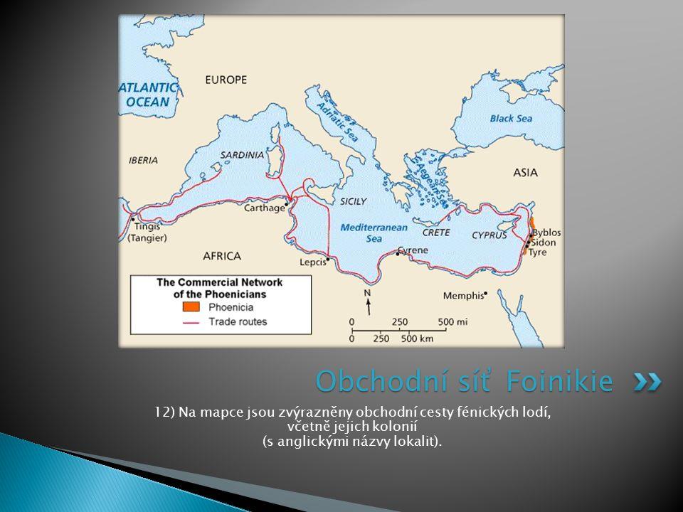 12) Na mapce jsou zvýrazněny obchodní cesty fénických lodí, včetně jejich kolonií (s anglickými názvy lokalit). Obchodní síť Foinikie