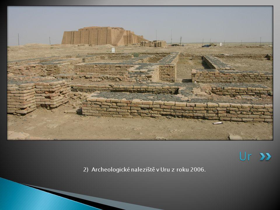 2) Archeologické naleziště v Uru z roku 2006. Ur