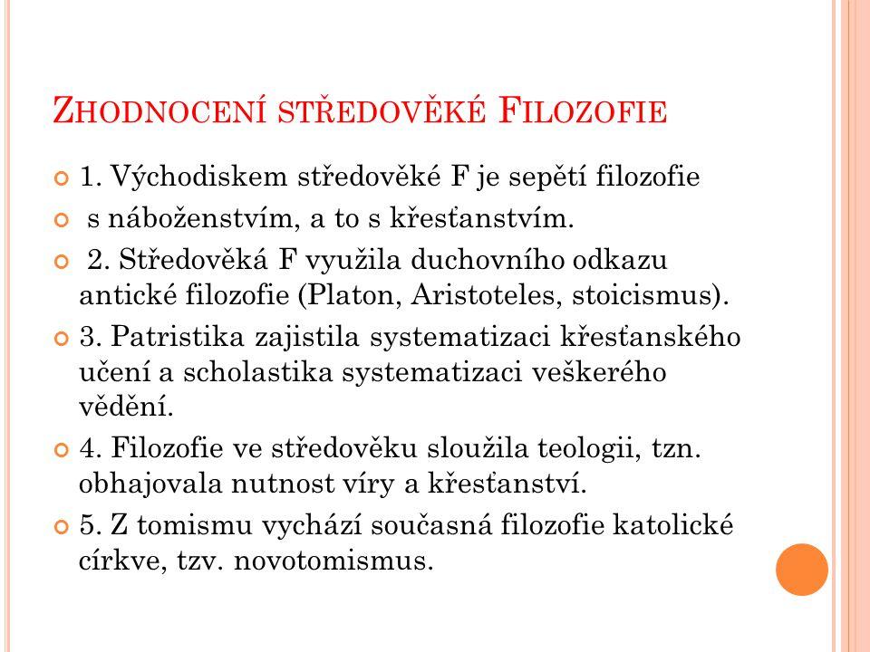 Z HODNOCENÍ STŘEDOVĚKÉ F ILOZOFIE 1.