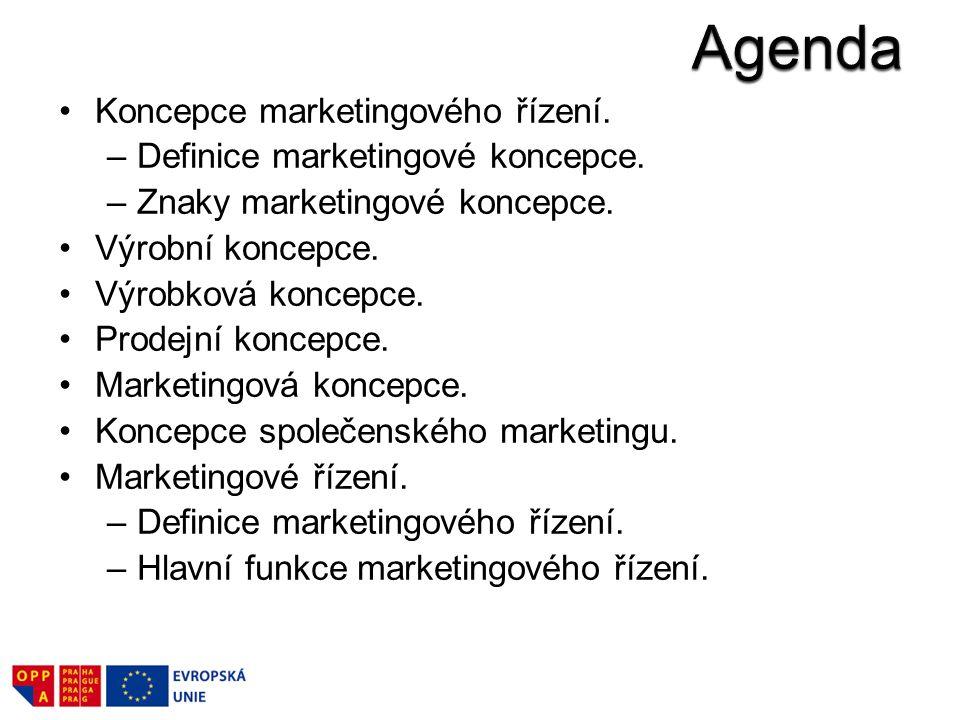 Koncepce marketingového řízení. –Definice marketingové koncepce. –Znaky marketingové koncepce. Výrobní koncepce. Výrobková koncepce. Prodejní koncepce