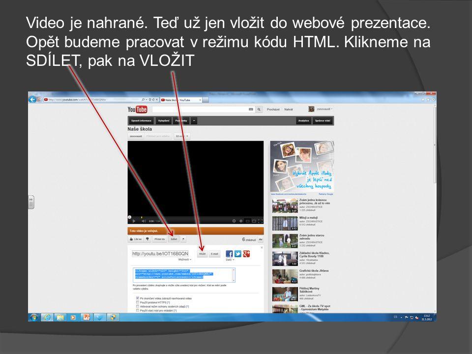 Video je nahrané. Teď už jen vložit do webové prezentace.