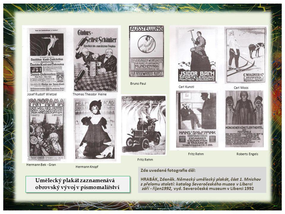 Umělecký plakát zaznamenává obrovský vývoj v písmomalířství Umělecký plakát zaznamenává obrovský vývoj v písmomalířství Bruno Paul Carl Moos Roberts E