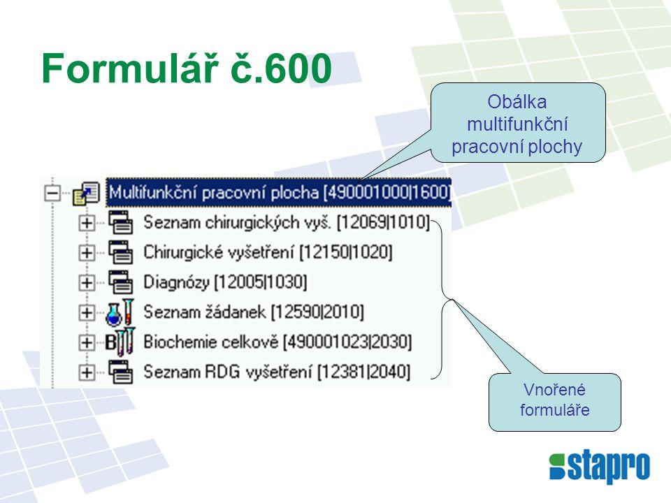 Formulář č.600 Obálka multifunkční pracovní plochy Vnořené formuláře