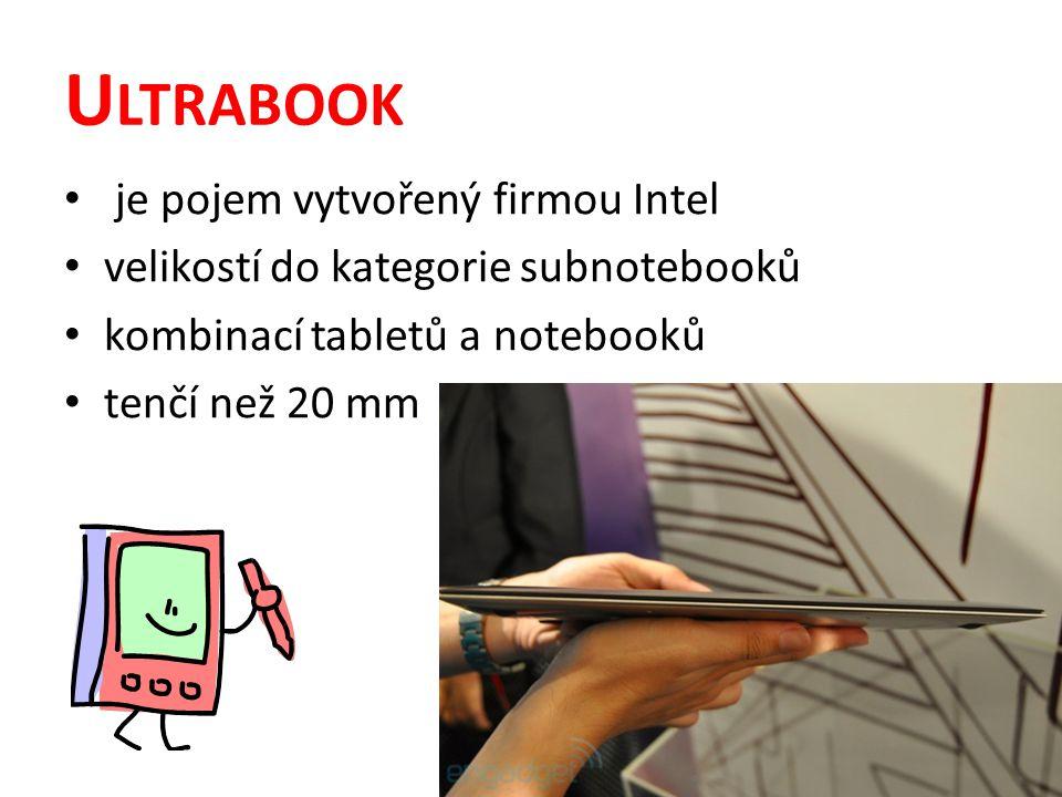 U LTRABOOK je pojem vytvořený firmou Intel velikostí do kategorie subnotebooků kombinací tabletů a notebooků tenčí než 20 mm