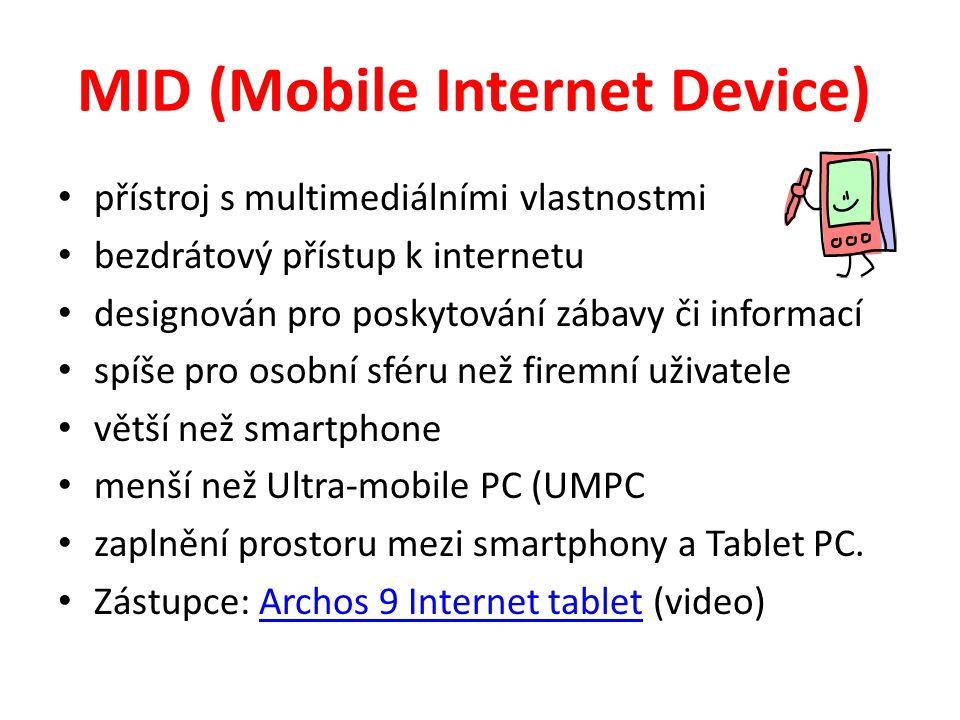 MID (Mobile Internet Device) přístroj s multimediálními vlastnostmi bezdrátový přístup k internetu designován pro poskytování zábavy či informací spíše pro osobní sféru než firemní uživatele větší než smartphone menší než Ultra-mobile PC (UMPC zaplnění prostoru mezi smartphony a Tablet PC.