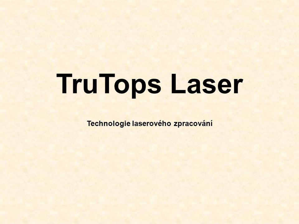 TruTops Laser Technologie laserového zpracování