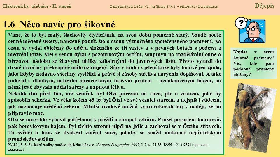 1.6 Něco navíc pro šikovné Elektronická učebnice - II. stupeň Základní škola Děčín VI, Na Stráni 879/2 – příspěvková organizace Dějepis Víme, že to by