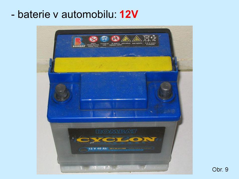 - baterie v automobilu: 12V Obr. 9