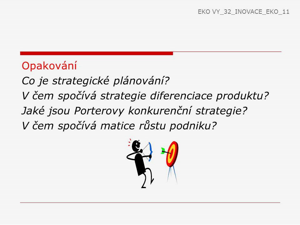 Opakování Co je strategické plánování.V čem spočívá strategie diferenciace produktu.