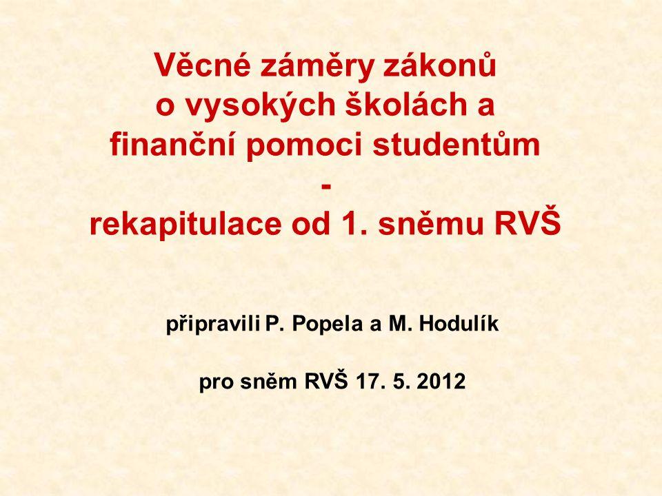 Věcné záměry zákonů o vysokých školách a finanční pomoci studentům - rekapitulace od 1.