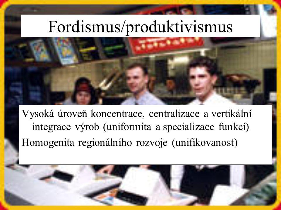3 Vysoká úroveň koncentrace, centralizace a vertikální integrace výrob (uniformita a specializace funkcí) Homogenita regionálního rozvoje (unifikovano
