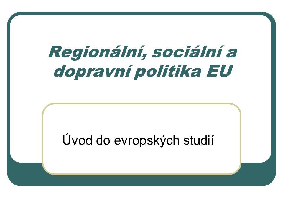 Regionální, sociální a dopravní politika EU Úvod do evropských studií