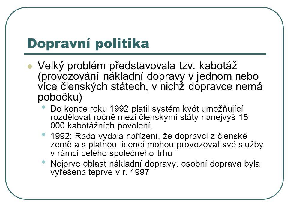 Dopravní politika Velký problém představovala tzv. kabotáž (provozování nákladní dopravy v jednom nebo více členských státech, v nichž dopravce nemá p