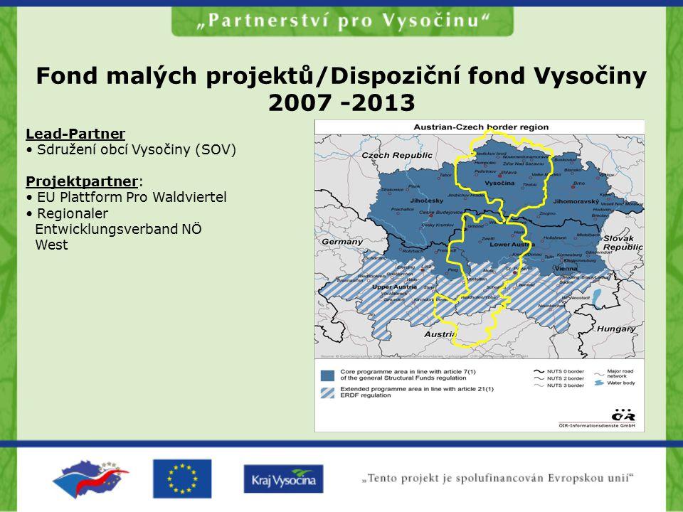 Lead-Partner Sdružení obcí Vysočiny (SOV) Projektpartner: EU Plattform Pro Waldviertel Regionaler Entwicklungsverband NÖ West Fond malých projektů/Dis