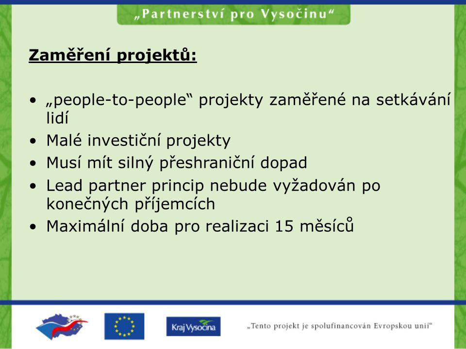 """Zaměření projektů: """"people-to-people"""" projekty zaměřené na setkávání lidí Malé investiční projekty Musí mít silný přeshraniční dopad Lead partner prin"""