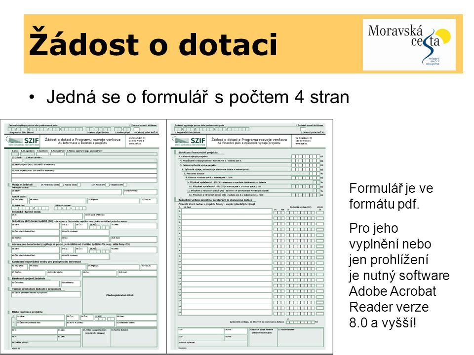 Žádost o dotaci Jedná se o formulář s počtem 4 stran (samostatně) Formulář je ve formátu pdf. Pro jeho vyplnění nebo jen prohlížení je nutný software