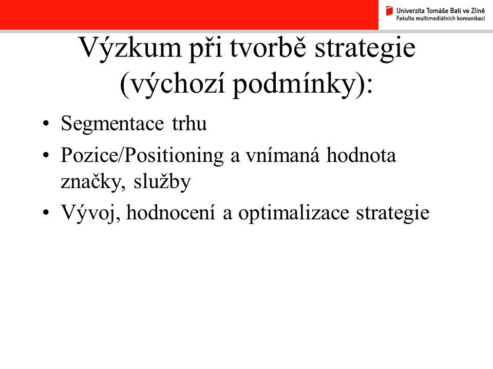 Strategický proces S – segmentace T – targeting P – positioning Základem strategie je nastavení positioningu. Cíle positioningu: -Nová značka – umístě