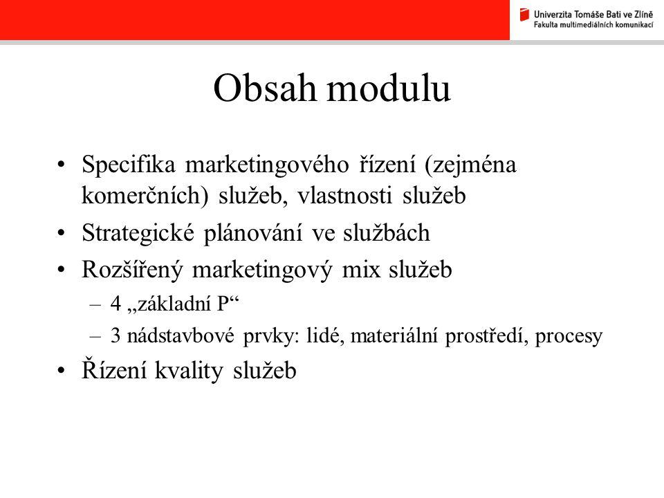 Cíl a účel tohoto modulu Cílem je upozornit na odlišnosti, specifika, možnosti a limity marketingového řízení ve službách Účel: využití v mnoha oborec