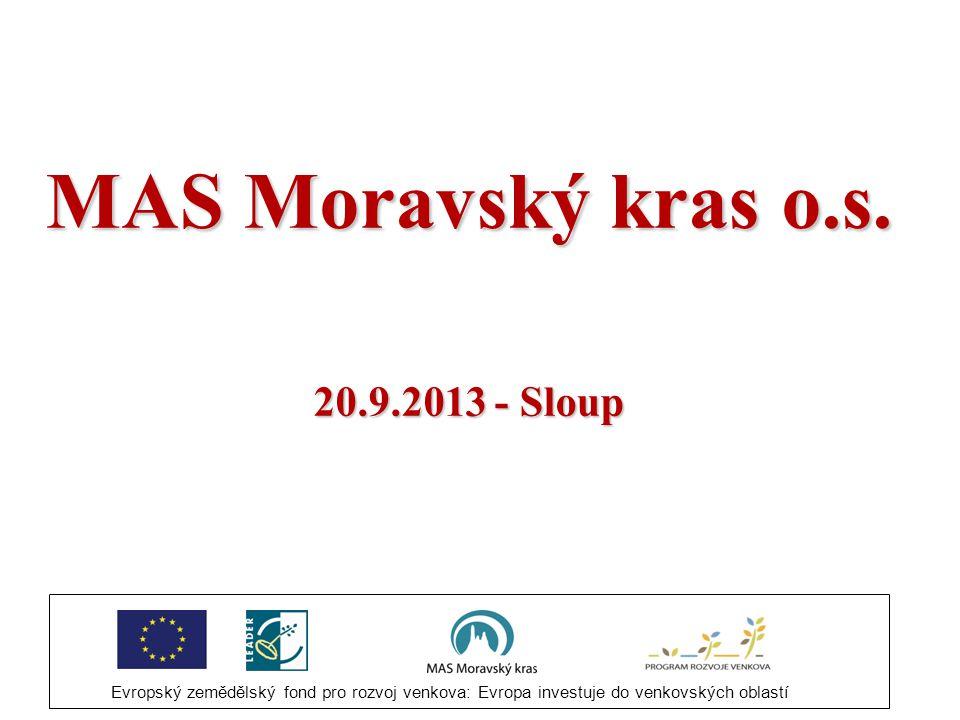 MAS Moravský kras o.s. 20.9.2013 - Sloup Evropský zemědělský fond pro rozvoj venkova: Evropa investuje do venkovských oblastí