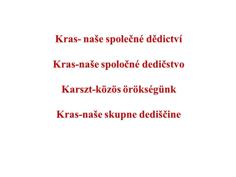 Kras- naše společné dědictví Kras-naše spoločné dedičstvo Karszt-közös örökségünk Kras-naše skupne dediščine