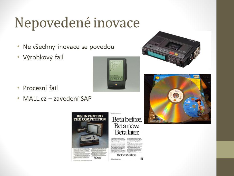 Nepovedené inovace Ne všechny inovace se povedou Výrobkový fail Procesní fail MALL.cz – zavedení SAP