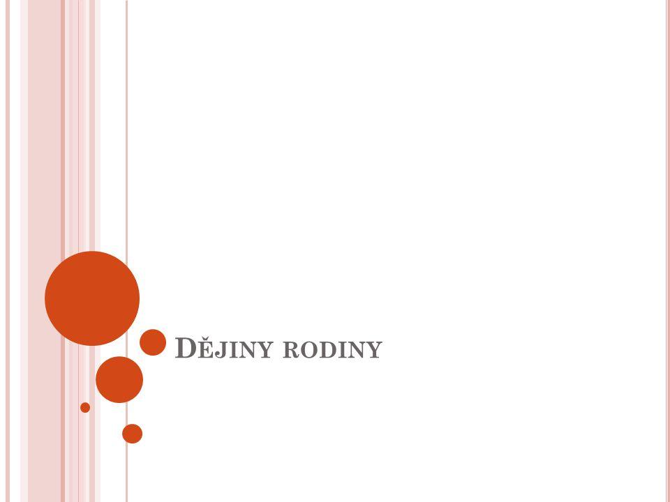 D ĚJINY RODINY