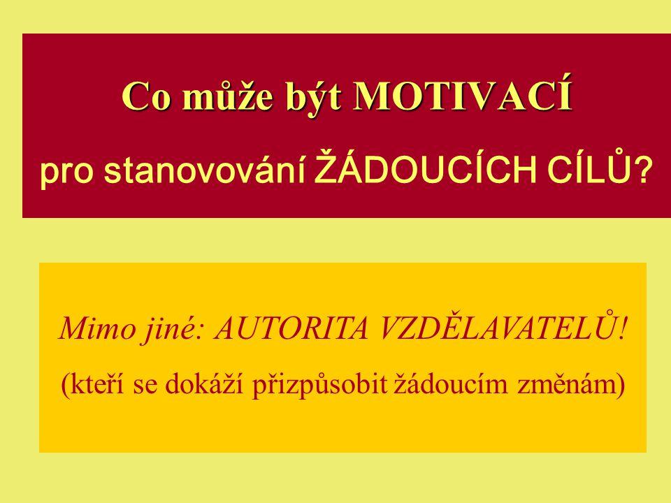 Jindřichův Hradec, 1.-3.7.2002, Danuse.Bauerova@vsb.cz17 Co může být MOTIVACÍ Co může být MOTIVACÍ pro stanovování ŽÁDOUCÍCH CÍLŮ.