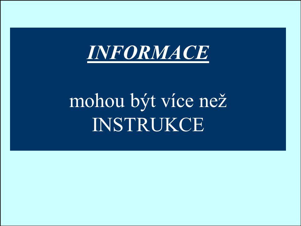 Jindřichův Hradec, 1.-3.7.2002, Danuse.Bauerova@vsb.cz19 INFORMACE mohou být více než INSTRUKCE