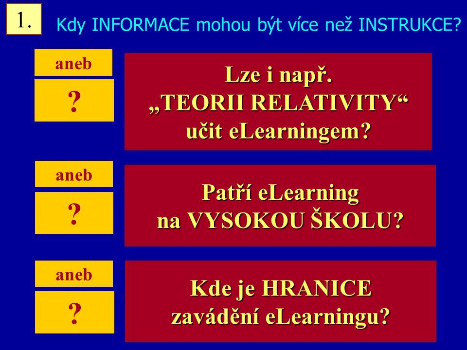 Jindřichův Hradec, 1.-3.7.2002, Danuse.Bauerova@vsb.cz20 Kdy INFORMACE mohou být více než INSTRUKCE.