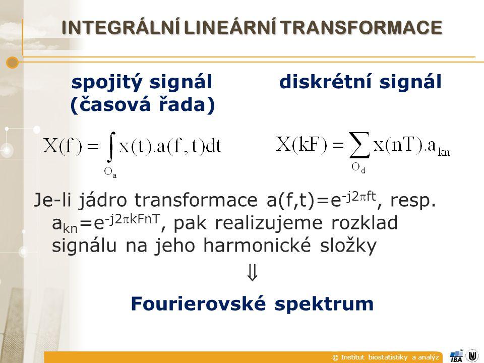 © Institut biostatistiky a analýz INTEGRÁLNÍ LINEÁRNÍ TRANSFORMACE Je-li jádro transformace a(f,t)=e -j2ft, resp. a kn =e -j2kFnT, pak realizujeme r