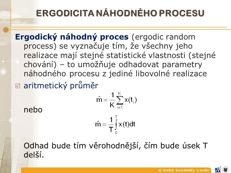 © Institut biostatistiky a analýz Ergodický náhodný proces (ergodic random process) se vyznačuje tím, že všechny jeho realizace mají stejné statistick