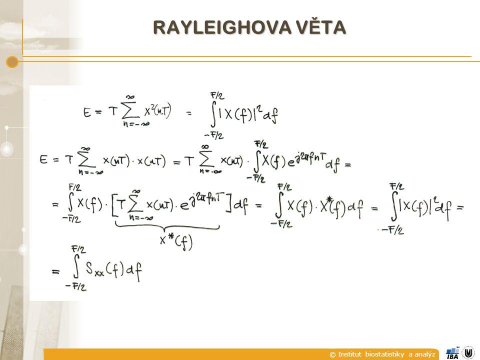 © Institut biostatistiky a analýz RAYLEIGHOVA V Ě TA