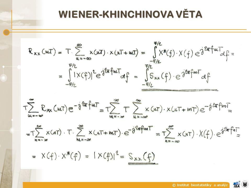 © Institut biostatistiky a analýz WIENER-KHINCHINOVA V Ě TA