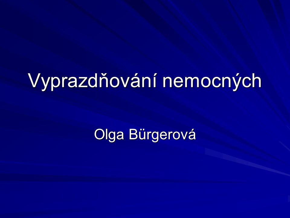 Vyprazdňování nemocných Olga Bürgerová