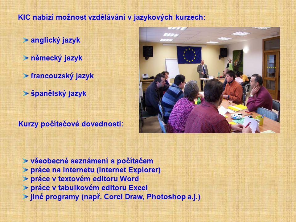 KIC nabízí možnost vzdělávání v jazykových kurzech: Kurzy počítačové dovednosti: anglický jazyk německý jazyk francouzský jazyk španělský jazyk všeobe