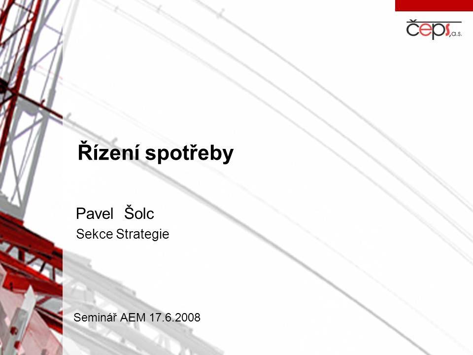 Řízení spotřeby Pavel Šolc Sekce Strategie Seminář AEM 17.6.2008