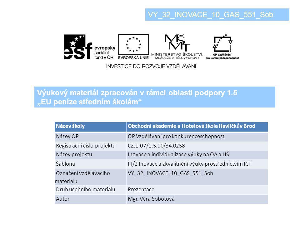 Název školy Obchodní akademie a Hotelová škola Havlíčkův Brod Název OP OP Vzdělávání pro konkurenceschopnost Registrační číslo projektu CZ.1.07/1.5.00