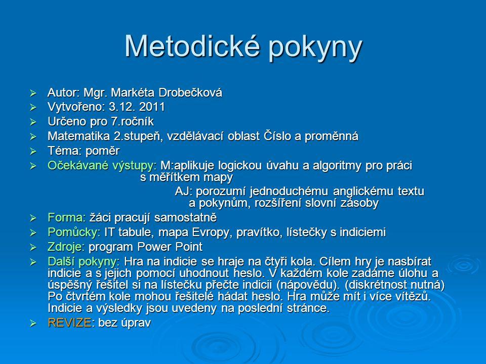 Metodické pokyny  Autor: Mgr. Markéta Drobečková  Vytvořeno: 3.12.